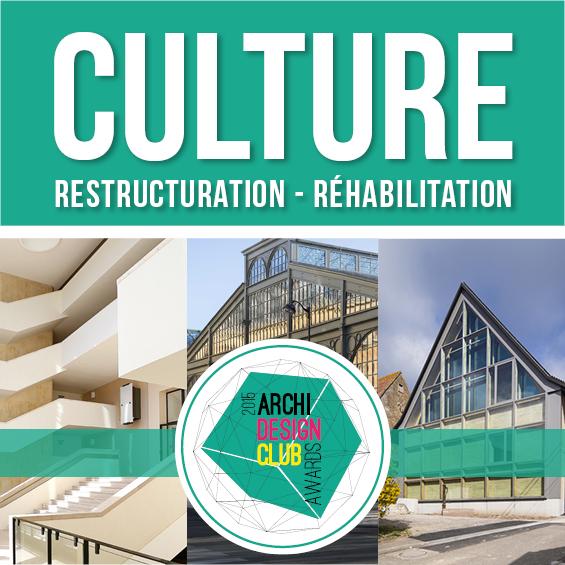 ArchiDesignClub Awards 2015 : Les projets de la Catégorie Culture – Restructuration/Réhabilitation