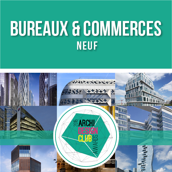ArchiDesignClub Awards 2015 : Les projets de la Catégorie Bureaux & Commerces Neufs 2/2