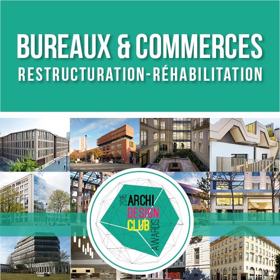 ArchiDesignClub Awards 2015 : Les projets de la Catégorie Bureaux & Commerces, réhabilitation et extension 2/3