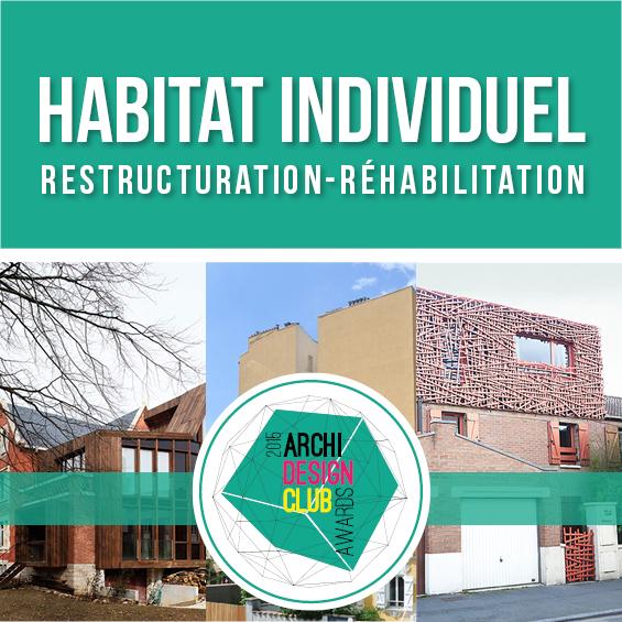 ArchiDesignClub Awards 2015 : Les projets de la Catégorie Habitat Individuel – Restructuration/Réhabilitation